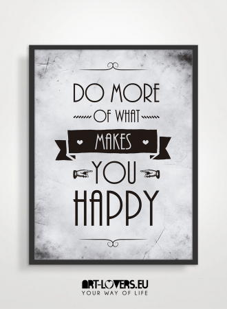 do more of what makes you happy-01