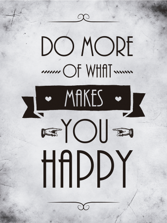 do more of what makes you happy-02